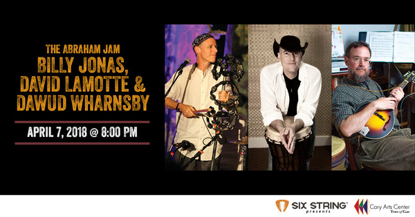 SPECIAL EVENT  Abraham Jam David LaMotte Dawud Wharnsby amp Billy Jonas Sat April 7 in Cary NC