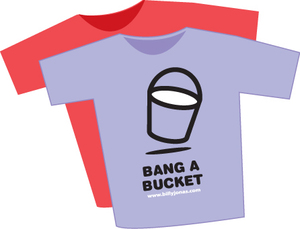 Bang A Bucket Tshirt